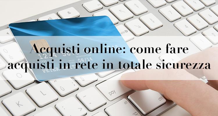 acquisti online come fare acquisti in rete in totale