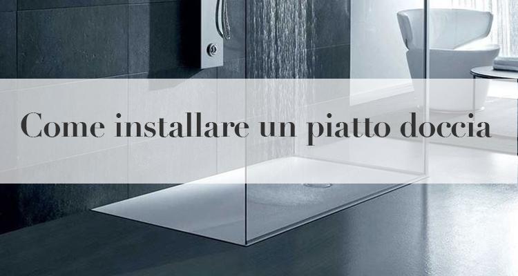 Come installare un piatto doccia guida - Piatto doccia incassato nel pavimento ...