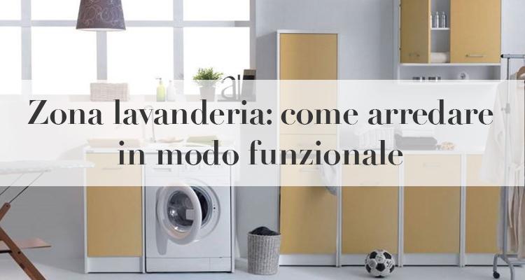 Zona lavanderia come arredare in modo funzionale guida - Come si vende una casa ...