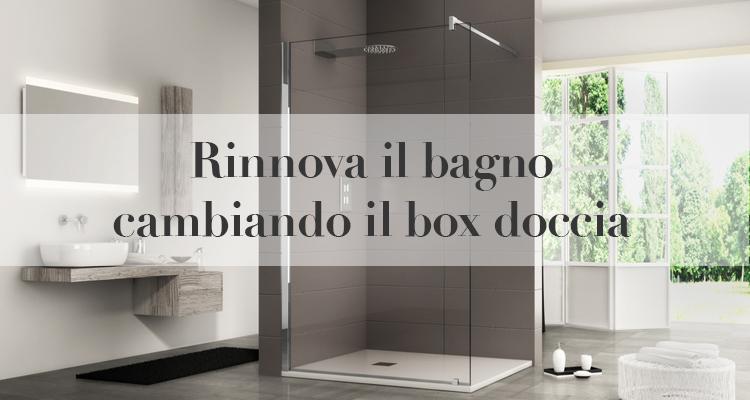 Rinnova il bagno cambiando il box doccia