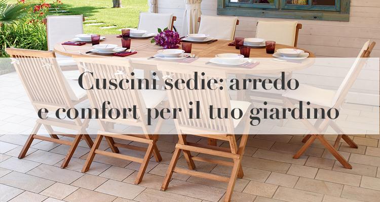 Cuscini sedie arredo e comfort per il tuo giardino for Arredo giardino cuscini