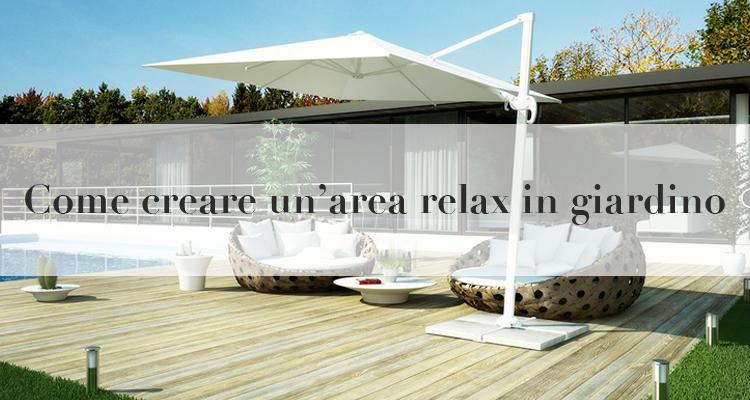 Come creare un area relax in giardino 3 consigli for Creare un giardino