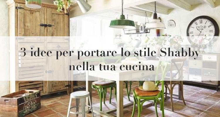 3 idee per portare lo stile Shabby nella tua cucina [guida]
