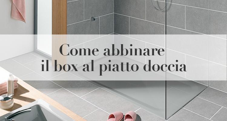 Come abbinare il box al piatto doccia guida pratica