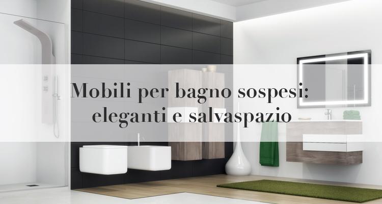 Mobili bagno sospesi modelli caratteristiche e prezzi for Mobili bagno sospesi on line