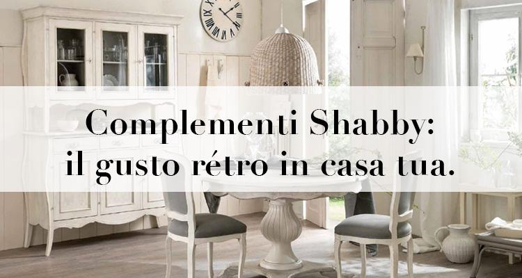 Complementi shabby il gusto r tro in casa tua for Complementi d arredo shabby