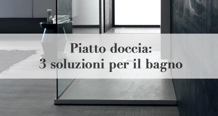 Piatto doccia 3 soluzioni per il tuo bagno magazine - Il bagno magazine ...