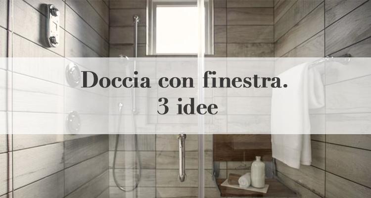 Doccia con finestra 3 soluzioni per il tuo bagno for Doccia passante